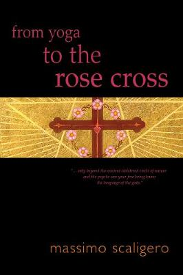 From Yoga to the Rose Cross by Massimo Scaligero