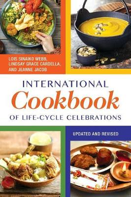 International Cookbook of Life-Cycle Celebrations, 2nd Edition by Lois Sinaiko Webb