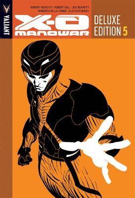 X-O Manowar Deluxe Edition Book 5 by Robert Venditti