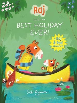 Raj and the Best Holiday Ever by Sebastien Braun