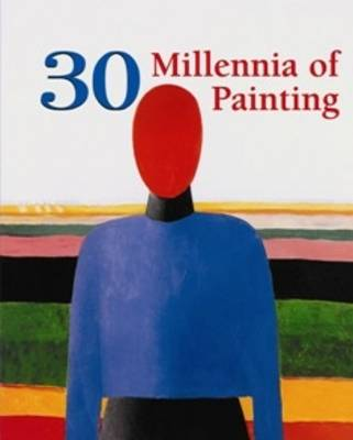 30 Millennia of Painting by Parkstone International