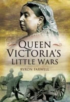 Queen Victoria's Little Wars by Byron Farwell