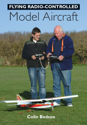 Flying Radio-Controlled Model Aircraft by Colin Bedson