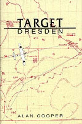 Target-Dresden by Alan W. Cooper