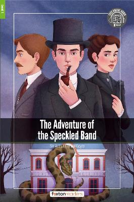 The Adventure of the Speckled Band Foxton Reader Level 1 (400 headwords A1/A2) by Arthur Conan Doyle