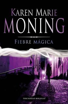 Fiebre Magica by Karen Marie Moning