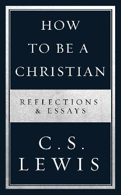 How to Be a Christian by C. S. Lewis