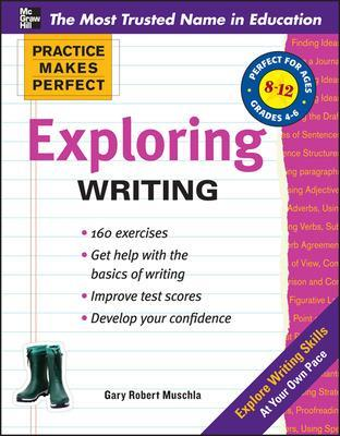 Practice Makes Perfect Exploring Writing by Gary Muschla