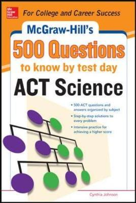 500 ACT Science Questions to Know by Test Day by Anaxos Inc.