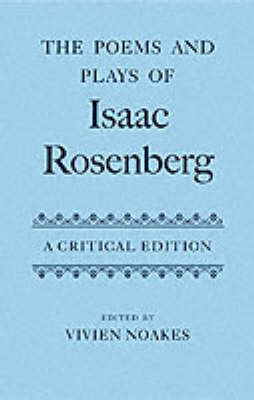 Poems and Plays of Isaac Rosenberg by Vivien Noakes