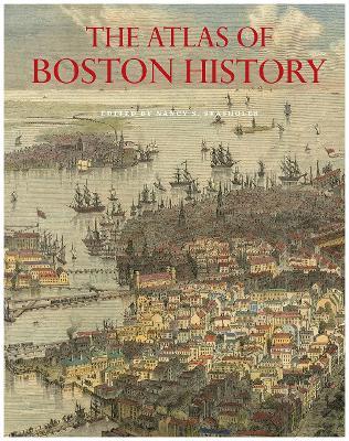 The Atlas of Boston History book