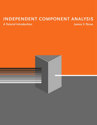 Independent Component Analysis by James V. Stone