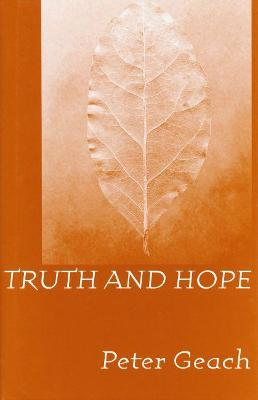 Truth and Hope by P. T. Geach