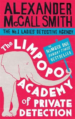 Limpopo Academy Of Private Detection by Alexander McCall Smith