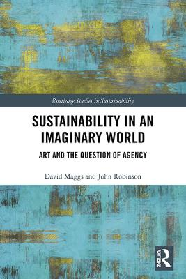 Sustainability in an Imaginary World: Art and the Question of Agency book