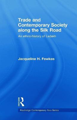 Trade and Contemporary Society along the Silk Road book