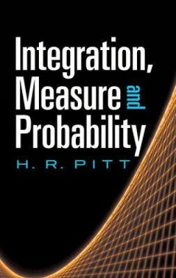 Integration, Measure and Probability by H. R. Pitt