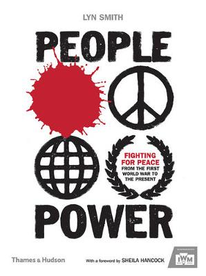 People Power: Fighting for Peace from the First World War to the Present by Lyn Smith