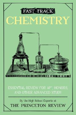 Fast Track: Chemistry: Essential Review for AP, Honors, and Other Advanced Study  book