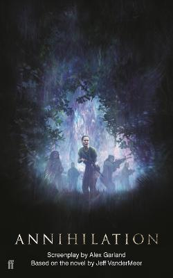 Annihilation by Alex Garland
