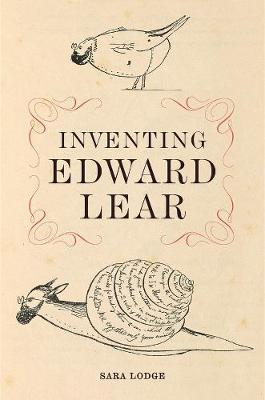 Inventing Edward Lear by Sara Lodge