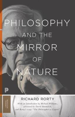 Philosophy and the Mirror of Nature by Richard Rorty