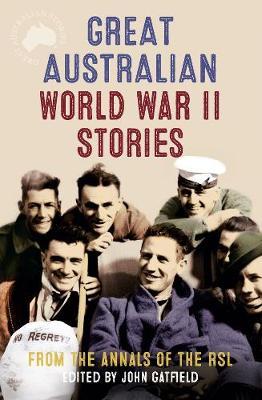 Great Australian World War II Stories by John Gatfield