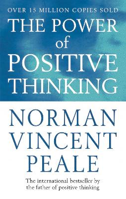 Power Of Positive Thinking by Dr. Norman Vincent Peale