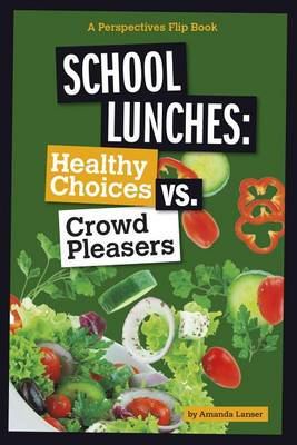 School Lunches: Healthy Choices vs. Crowd Pleasers by Amanda Lanser