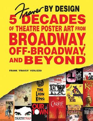 Fraver by Design: Five Decades of Theatre Poster Art from Broadway, Off-Broadway and Beyond by Frank