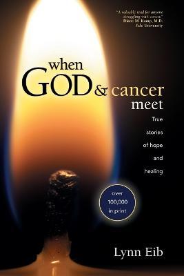 When God and Cancer Meet by Lynn Eib