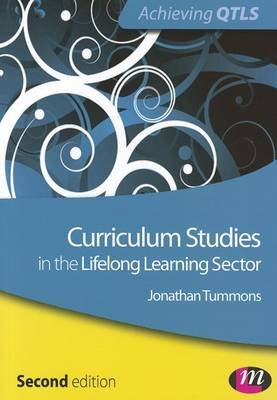 Curriculum Studies in the Lifelong Learning Sector by Jonathan Tummons