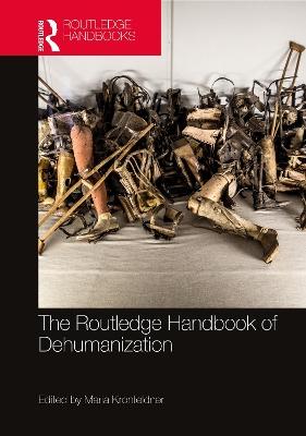 The Routledge Handbook of Dehumanization by Maria Kronfeldner