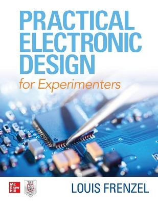 Practical Electronic Design for Experimenters by Louis Frenzel