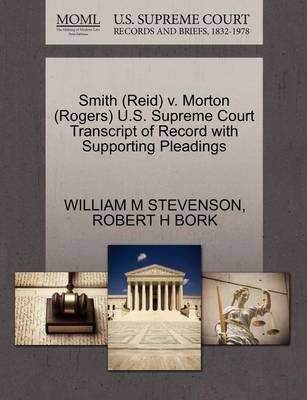 Smith (Reid) V. Morton (Rogers) U.S. Supreme Court Transcript of Record with Supporting Pleadings by M. Stevenson