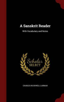 A Sanskrit Reader by Charles Rockwell Lanman