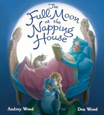 The Full Moon at the Napping House (padded board book) by Audrey Wood