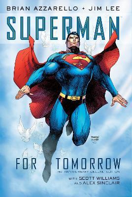 Superman: For Tomorrow 15th Anniversary Deluxe Edition by Brian Azzarello