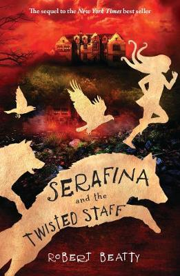 Serafina and the Twisted Staff by Robert Beatty
