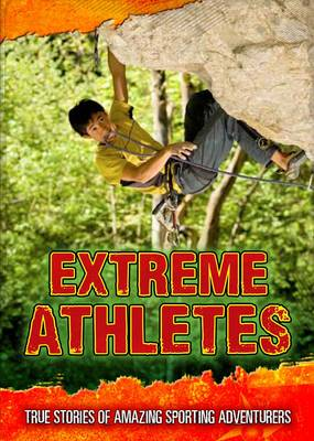 Extreme Athletes by Charlotte Guillain