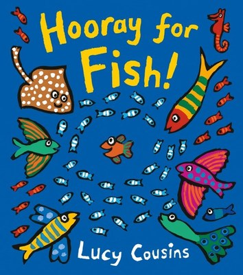 Hooray for Fish! Board Book by Lucy Cousins