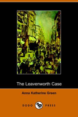 The Leavenworth Case by Anna Katharine Green