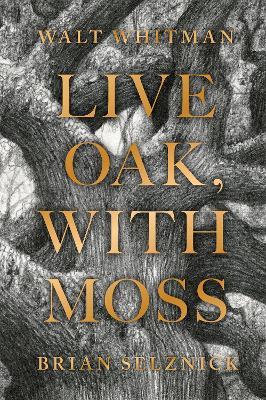 Live Oak, with Moss by Walt Whitman