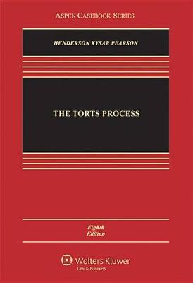 Torts Process by Douglas A. Kysar