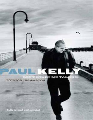 Don'T Start ME Talking by Paul Kelly