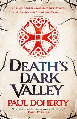 Death's Dark Valley (Hugh Corbett 20) by Paul Doherty