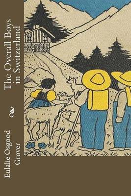 The Overall Boys in Switzerland by Eulalie Osgood Grover