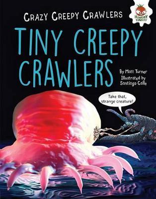 Tiny Creepy Crawlers by Matt Turner
