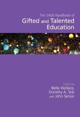 The SAGE Handbook of Gifted and Talented Education by Belle Wallace