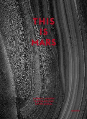 This Is Mars: Mid-Sized Edition by Alfred S. McEwen